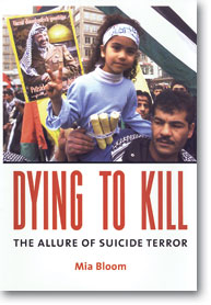 Book cover - Dying to Kill: The Allure of Suicide Terror
