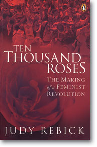 Book cover - Ten Thousand Roses: The Making of a Feminist Revolution